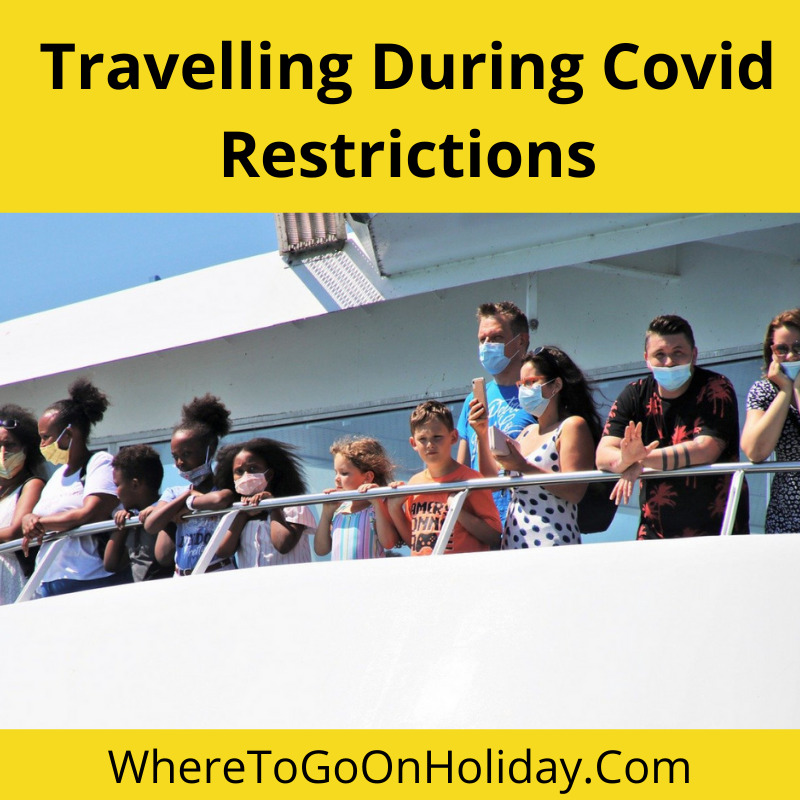 Travelling During Covid Restrictions
